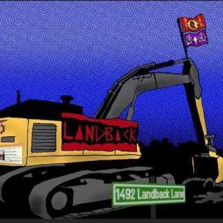 1492 Land Back Lane: Respect for Indigenous land protectors