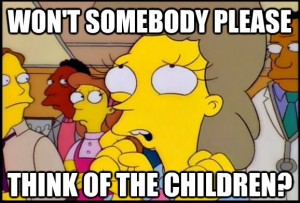 Think of the children meme from the Simpsons