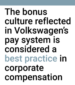 The bonus culture at Volkswagen is considered a best practice in corporate compensation