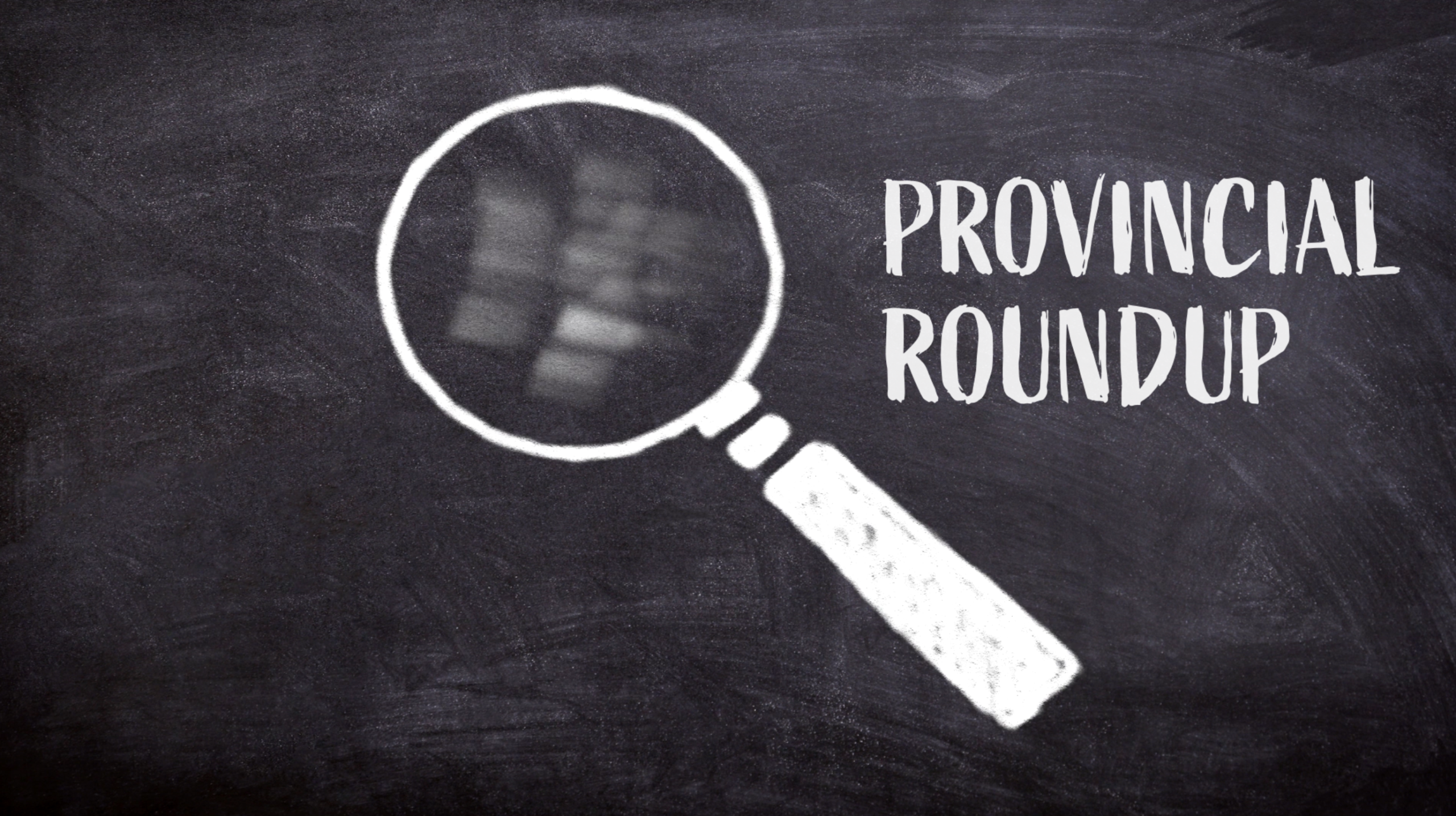 Provincial Roundup - Behind the Numbers