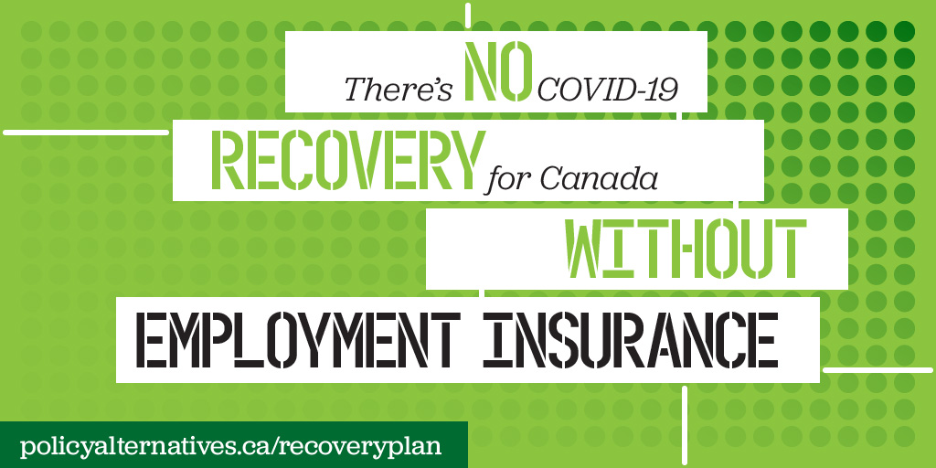 What Role Will Employment Insurance Play In A Canada S Covid 19 Recovery Behind The Numbers